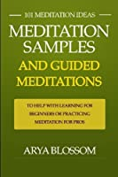 101 Meditation Ideas: Meditation Samples and Guided Meditations to Help With Learning Meditation for Beginners or Practicing Meditation for Pros! [並行輸入品]