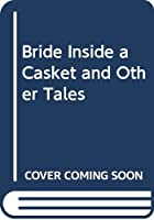 Bride Inside a Casket and Other Tales