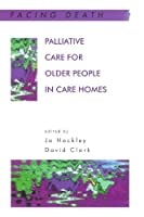 Palliative Care for Older People in Care Homes by Jo Hockley David Clark(2002-12-06)