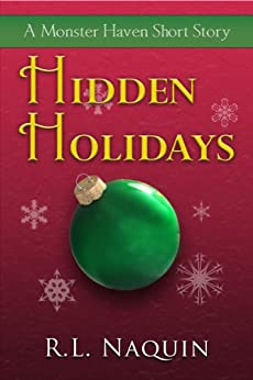 Hidden Holidays: A Monster Haven Short Story (A Monster Haven Story) by [Naquin, R.L.]