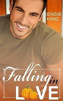 Falling in Love: (M/M Enemies to Lovers Romance) by [King, Kensie]