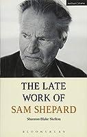 The Late Work of Sam Shepard