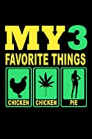 My 3 Favorite Things Chicken,Pot,Pie: 110 Game Sheets - 660 Tic-Tac-Toe Blank Games | Soft Cover Book For Kids For Traveling & Summer Vacations | Mini Game | Clever Kids | 110 Lined Pages | 6 X 9 In | 15.24 X 22.86 Cm | Single Player | Funny Great Gift