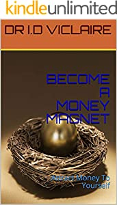 BECOME A MONEY MAGNET: Attract Money To Yourself (English Edition)