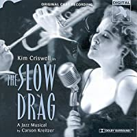 The Slow Drag: A Jazz Musical (1997 Original Cast) by Slow Drag (2013-05-03)
