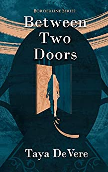 Between Two Doors: A Gripping Narrative Biography (Borderline Book 1) by [DeVere, Taya]