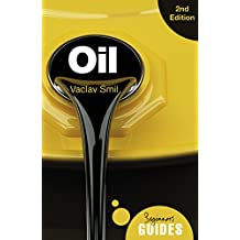 Oil - A Beginner's Guide 2nd edition (Beginner's Guides)