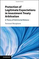 Protection of Legitimate Expectations in Investment Treaty Arbitration: A Theory of Detrimental Reliance