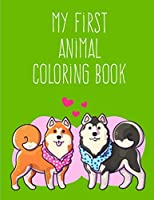 My First Animal Coloring Book: Super Cute Kawaii Animals Coloring Pages (early education)