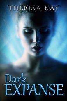 Dark Expanse (Bright Beyond Prequel) by [Kay, Theresa]