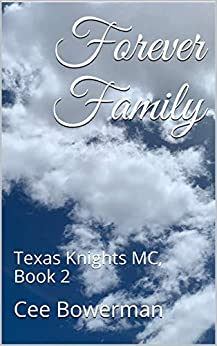 Forever Family: Texas Knights MC, Book 2 by [Bowerman, Cee]