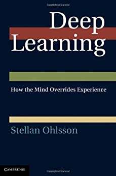 [Ohlsson, Stellan]のDeep Learning: How the Mind Overrides Experience (English Edition)