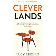 Cleverlands: The Secrets Behind the Success of the World's Education Superpowers