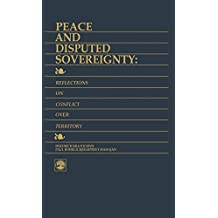 Peace and Disputed Sovereignty: Reflections on Conflict over Territory