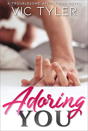 Adoring You (Troublesome Affections) (English Edition)
