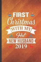 First Christmas with My Hot New Husband 2019: Funny Blank Lined Cool Christmas Notebook/ Journal, Graduation Appreciation Gratitude Thank You Souvenir Gag Gift, Fashionable Graphic 110 Pages