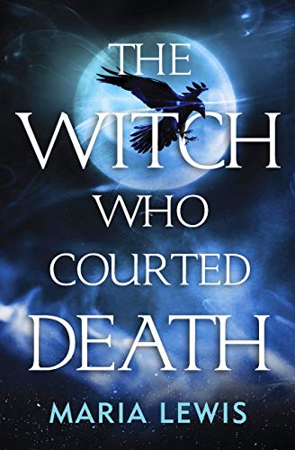 The Witch Who Courted Death (English Edition)