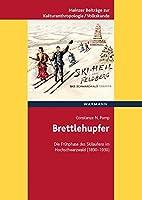 Brettlehupfer: Die Fruehphase des Skilaufens im Hochschwarzwald (1890-1930)