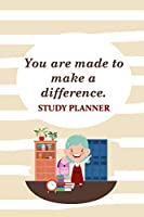 Study Planner: You Are Made To Make A Difference
