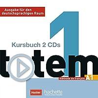 totem 01. 2 Audio-CDs zum Kursbuch: Ausgabe fuer den deutschsprachigen Raum