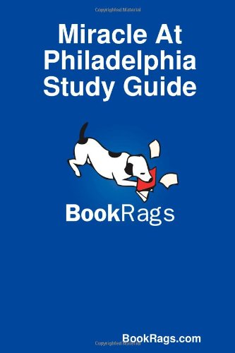 miracle at philadelphia Summary of miracle at philadelphia by catherine drinker bowen below is a list of miracle at philadelphia cliff notes and miracle at philadelphia sparknotes.