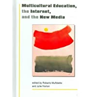 Multicultural Education, the Internet and New Media (Media Education Culture Technology)