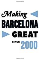 Making Barcelona Great Since 2000: College Ruled Journal or Notebook (6x9 inches) with 120 pages