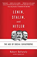 Lenin, Stalin, and Hitler: The Age of Social Catastrophe