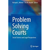 Problem Solving Courts: Social Science and Legal Perspectives