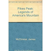 Pikes Peak: Legends of America's Mountain