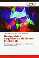 Desigualdad Logarítmica de Brunn-Minkowski: Trabajo de Investigación en Matemática - Análisis Convexo
