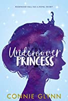 The Rosewood Chronicles #1: Undercover Princess