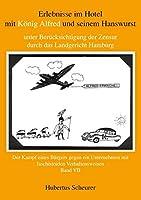 Erlebnisse Im Hotel Mit Konig Alfred Und Seinem Hanswurst Band VII