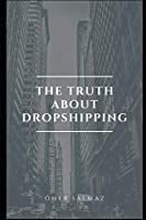 The Truth about Dropshipping