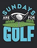 Sundays Are For Golf: Golf Notebook For Golfer, Blank Paperback Book To Write In, Great Golfing Gift, 150 pages, college ruled