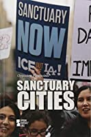 Sanctuary Cities (Opposing Viewpoints)