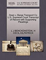 Dean V. Barge Transport Co U.S. Supreme Court Transcript of Record with Supporting Pleadings