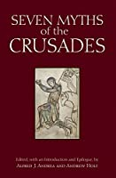 Seven Myths of the Crusades (Myths of History: Hackett)