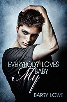 Everybody Loves My Baby: Romance Erotica by [Lowe, Barry]