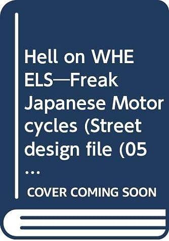 Hell on WHEELS―Freak Japanese Motorcycles (Street design file (05))