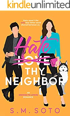 Hate Thy Neighbor: An Enemies-to-Lovers Standalone Romance