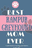 Best  Rampur Greyhound Mom Ever Notebook  Gift: Lined Notebook  / Journal Gift, 120 Pages, 6x9, Soft Cover, Matte Finish