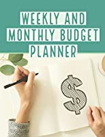 Weekly and Monthly Budget Planner: Weekly Monthly Expense Tracker Bill Organizer Personal Business Money Finance Planner Workbook Custom Calendar Notebook (Volume 4) (Budget Planner Organizer)