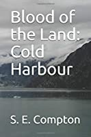 Blood of the Land: Cold Harbour
