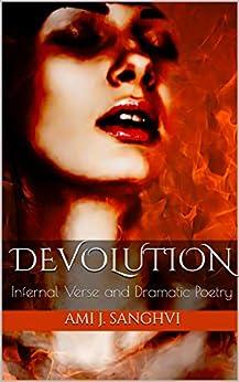 Devolution: Infernal Verse and Dramatic Poetry by [Sanghvi, Ami J.]