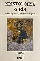 Kristolojiye Giris - Miafizit, Dyofizit ve Khalkedoncu Anlayislar