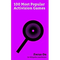 Focus On: 100 Most Popular Activision Games: Call of Duty, Destiny (video game), Call of Duty: Black Ops III, Crash Bandicoot N. Sane Trilogy, Call of ... 2, Call of Duty: M... (English Edition)