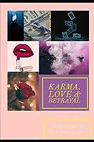 Karma, Love & betrayal