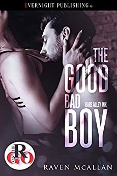 The Good Bad Boy (Bare Alley Ink Book 2) by [McAllan, Raven]