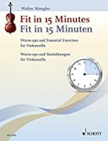 Fit in 15 Minutes / Fit in 15 Minuten: Warm-Ups and Essential Exercises for Violoncello / Warm-Ups und Basisubengen fur Violoncello